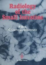 Radiology of the Small Intestine by Christine Cuche and Pierre Bret (2014,...