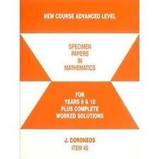 New Course Advanced Level Maths Papers with Worked Solutions YEARS 9 & 10
