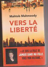 Vers la liberté - Mahtob Mahmoody