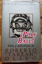 """Play Ball Vida y Anécdotas de Roberto """"Tarzan"""" Olivo por Carlos Cardenas Lares."""