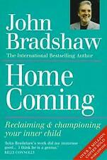 Home Coming: Reclaiming and Championing Your Inn, Bradshaw, John, New