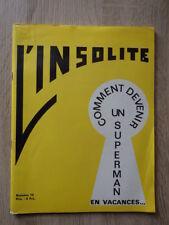 Revue Anti conformiste L'INSOLITE Numero 15 (1972) COMMENT DEVENIR UN SUPERMAN