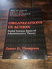 Organizations in Action:Social Science Bases of Administrative Theory 0765809915