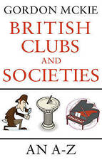 Very Good, British Clubs and Societies: An A-Z, McKie, Gordon, Book