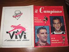 IL CAMPIONE 1957/45 NORDAHL CHARLES GHEZZI BUFFON SIVORI CICLOMOTORI VIVI