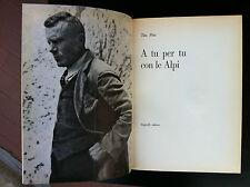 Tita PIAZ - A TU PER TU CON LE ALPI , 1a Ed. Cappelli (1966) alpinismo
