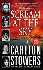 Scream At The Sky: By Carlton Stowers