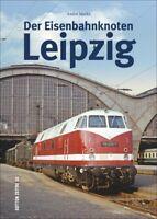 Der Eisenbahnknoten Leipzig Sachsen Geschichte Bildband Bildband Bilder Buch AK