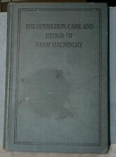 The Operation, Care and Repair of Farm Machinery - John Deere 12th Edition