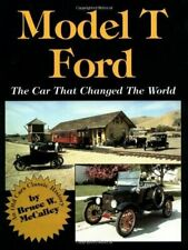 Model T Ford: The Car That Changed the World by McCalley, Bruce W.