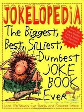 Jokelopedia : The Biggest, Best, Silliest, Dumbest Joke Book Ever by Ilana Weit…