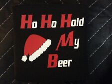 New ListingHo Ho Hold My Beer Customized Holiday Christmas Koozie can Drink Holder holiday