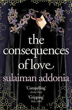 The Consequences of Love by Sulaiman Addonia (Paperback, 2009)