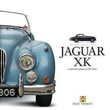 Jaguar XK: A Celebration of Jaguar's 1950s Classic by Nigel Thorley (Hardback)