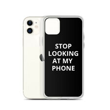Stop Looking At My Phone iPhone Case | 11, 11 Pro, 6/7/8, X, XR