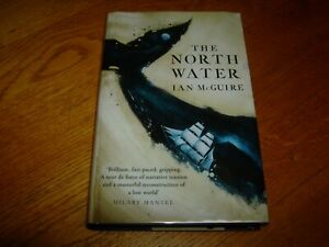 IAN McGUIRE-THE NORTH WATER-1ST LTD ED-SIGNED-2016-HB-NF-SCRIBNER-VERY RARE
