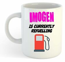 Imogen Is Currently Refuelling Mug Pink - Funny, Gift, Name, Personalised