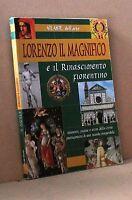 Lorenzo il magnifico e il rinascimento fiorentino - atlante dell'arte