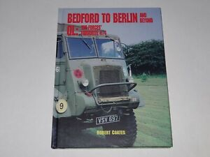BEDFORD TO BERLIN AND BEYOND ROBERT COATES 1994 1st EDITION NEW, OLD STOCK