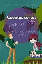 Cuentos Cortos para Ser Feliz : Cuando Ya Se Es Mayor - o Niño by Raquel...