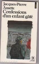 Jacques- Pierre Amette - Confessions d'un enfant gâté.Prix Roger Nimier 1989 .