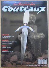 MAGAZINE LA PASSION DES COUTEAUX  N° 14 de 1991 EPEES LAGUIOLE PLONGEE PLIANTS