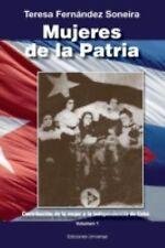 Coleccion Cuba y Sus Jueces Ser.: Mujeres de la Patria Vol. 1 : Contribucion...