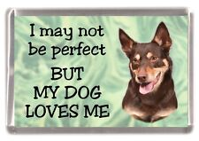 """Kelpie Dog Fridge Magnet """"I may not be perfect BUT...."""" by Starprint"""