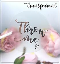 Throw Me sticker Transparent personalise Gold, Silver or Rose Gold foil Wedding