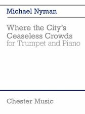 Michael Nyman Where the City's Ceaseless Crowds Learn to Play TRUMPET MUSIC BOOK
