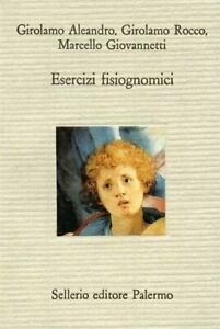 Esercizi fisiognomicialeandro rocco giovannetti sellerio psicologia nuovo 78
