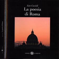 LINO CASCIOLI LA POESIA DI ROMA EDITRICE IL PARNASO