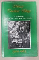 Mercy Teachers' College 75 Years of  Catholic Teacher Education (Hardcover,1984)