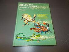 FIAMMETTA POSITANO:LA CUCINA SENZA GRASSI.220 RICETTE.GARZANTI.1976 1°EDIZIONE!!