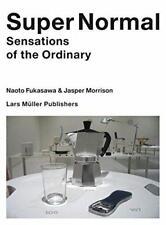 Super Normal: Sensations of The Ordinary Por Jasper Morrison, Naoto Fukasawa