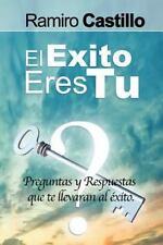 El Exito Eres Tu! Preguntas y Respuestas Que Te Llevaran Al Exito (Paperback or
