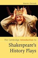 The Cambridge Introduction to Shakespeare's History Plays: By Chernaik, Warren