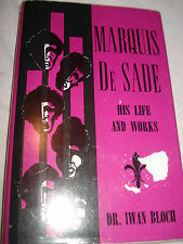 Marquis De Sade: His Life and Works Dr. Iwan BLOCH,1948 hardback