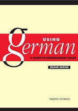 Using German: A Guide to Contemporary Usage by Martin Durrell