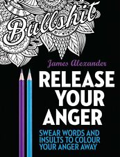 Release Your Anger Midnight Edition An Adult Colouring Book with 40 Swear Words