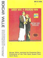 Boxcar Willie Daddy Was A Railroad Man CASSETTE ALBUM Big R Records BRC1004