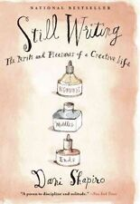 Still Writing: The Perils and Pleasures of a Creative Life, Very Good Condition