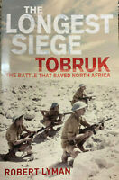 THE LONGEST SIEGE – TOBRUK The Battle That Saved North Africa