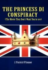 The Princess Di Conspiracy ( the Movie They Don't want you to See!) by J.P....