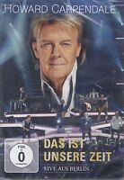 Howard Carpendale / Das ist unsere Zeit - Live aus Berlin (DVD,NEU! OVP, NEW)