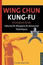 NEW Wing Chun Kung-Fu: Weapons & Advanced Techniques (Chinese Martial Arts)