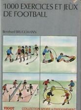 Livre : 1000 Exercices et Jeux de Football - Bernhard Bruggmann - Voir Sommaire