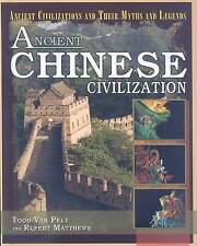 Ancient Chinese Civilization (Ancient Civilizations and Their Myths-ExLibrary