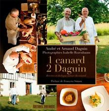 1 Canard, 2 Daguin - Recettes Et Dialogue Autour Du Canard - Daguin André