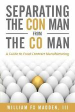 Separating the con Man from the Co Man : How to Source a Contract Manufacture...